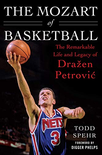 The Mozart of Basketball: The Remarkable Life and Legacy of Dra?en Petrovic (English Edition)